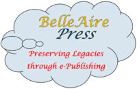 BelleAire Press: Preserving legacies through e-publishing